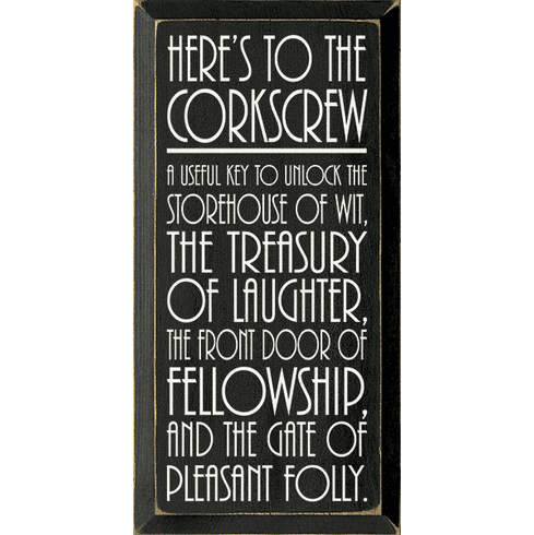 Food & Drink Sign...Here's To The Corkscrew - A Useful Key