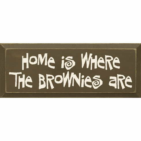 Food & Drink Sign...Home Is Where The Brownies Are