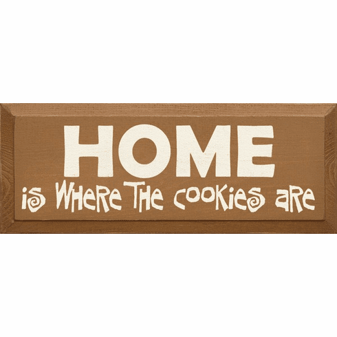 Food & Drink Sign...HOME - Is Where The Cookies Are