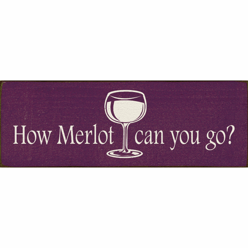 Food & Drink Sign...How Merlot Can You Go? (Image Of Wine Glass)