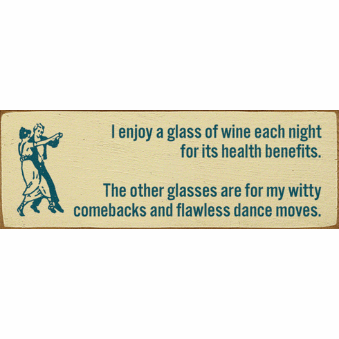 Food & Drink Sign...I Enjoy A Glass Of Wine Each Night For Its Health Benefits
