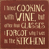 Food & Drink Sign...I Tried Cooking With Wine