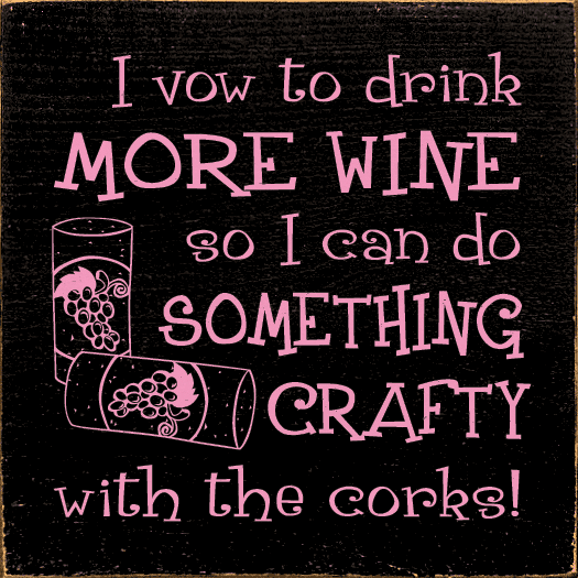 Food & Drink Sign...I Vow To Drink More Wine So I Can Do Something Crafty