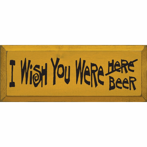 Food & Drink Sign...I Wish You Were Beer