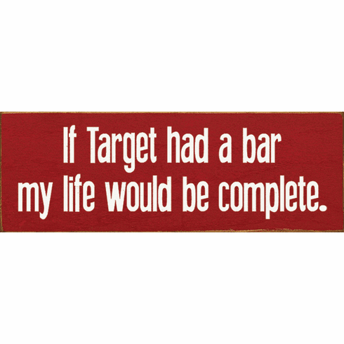 Food & Drink Sign...If Target Had A Bar My Life Would Be Complete