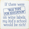 "Food & Drink Sign...If There Were ""Box Tops For Education"" On Wine Labels"