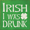 Food & Drink Sign...Irish I Was Drunk