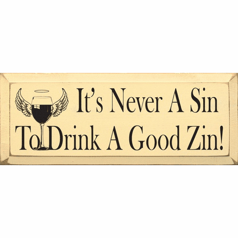 Food & Drink Sign...It's Never A Sin To Drink A Good Zin