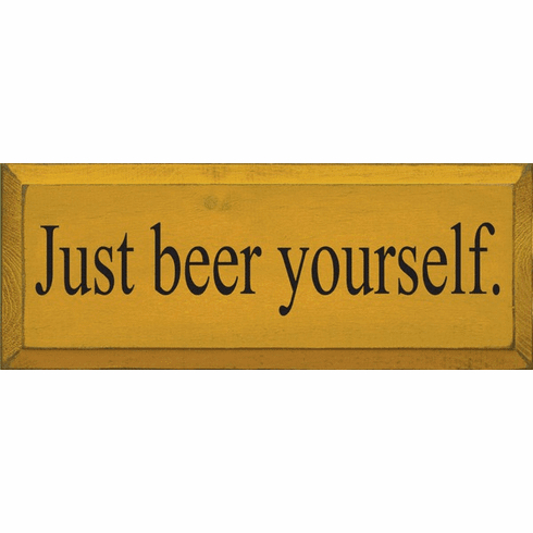 Food & Drink Sign...Just Beer Yourself