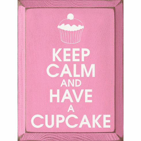 Food & Drink Sign...Keep Calm And Have A Cupcake