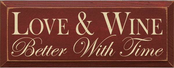 Food & Drink Sign...Love And Wine - Better With Time