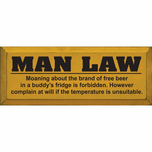 Food & Drink Sign...Man Law - Moaning About The Brand Of Free Beer