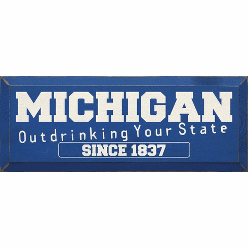 Food & Drink Sign...Michigan - Outdrinking Your State Since 1837