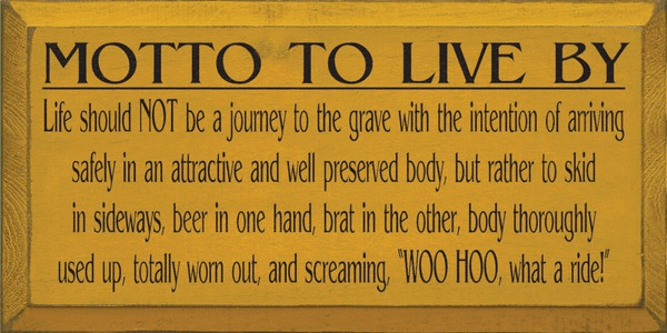 Food & Drink Sign...Motto To Live By...Beer And Brat
