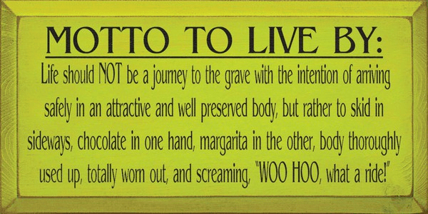 Food & Drink Sign...Motto To Live By...Chocolate And Margarita