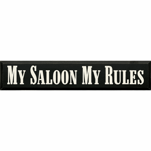 Food & Drink Sign...My Saloon My Rules