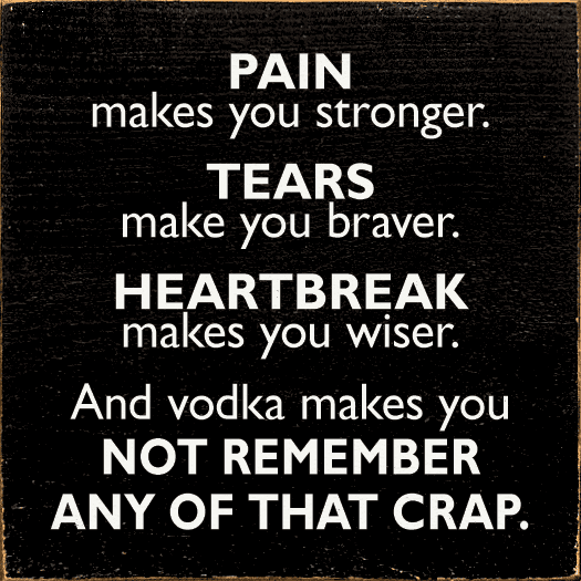 Food & Drink Sign...Pain Makes You Stronger. Tears Make You Braver. Heartbreak
