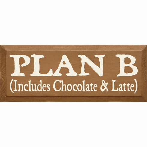Food & Drink Sign...Plan B (Includes Chocolate And Latte)