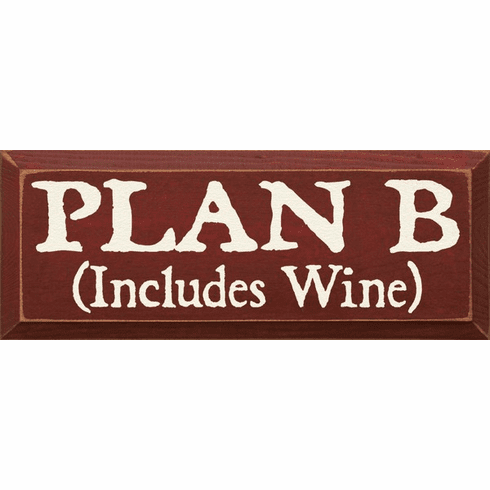 Food & Drink Sign...Plan B (Includes Wine)