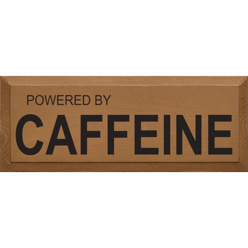 Food & Drink Sign...Powered By Caffeine