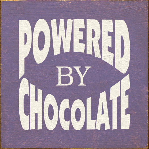 Food & Drink Sign...Powered By Chocolate