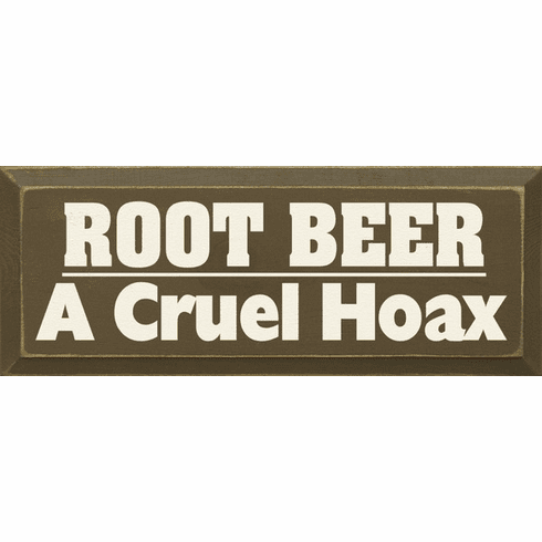 Food & Drink Sign...Root Beer A Cruel Hoax