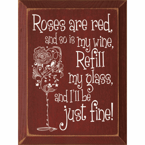 Food & Drink Sign...Roses Are Red, And So Is My Wine, Refill My Glass