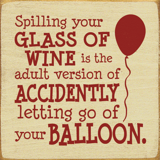 Food & Drink Sign...Spilling Your Glass Of Wine Is The Adult Version Of Accidently