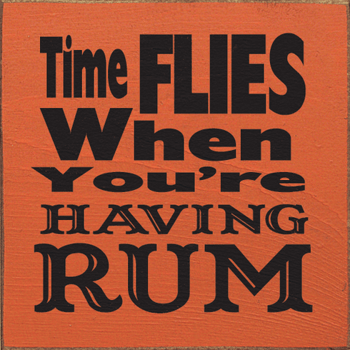 Food & Drink Sign...Time Flies When You're Having Rum
