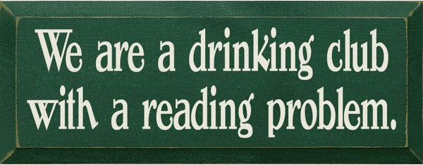 Food & Drink Sign...We Are A Drinking Club With A Reading Problem