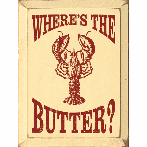 Food & Drink Sign...Where's The Butter? (Lobster Graphic)