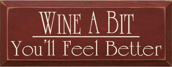 Food & Drink Sign...Wine A Bit You'll Feel Better