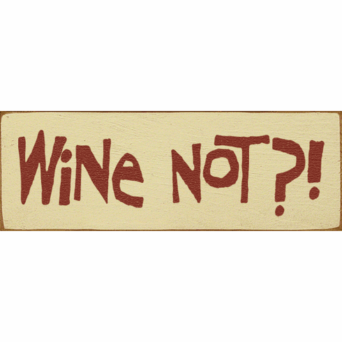 Food & Drink Sign...Wine Not