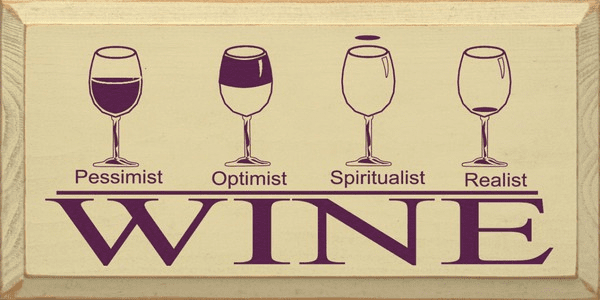 Food & Drink Sign...Wine - Pessimist, Optimist, Spiritualist, Realist