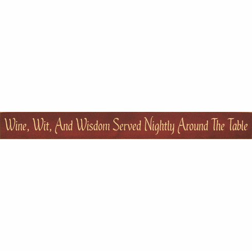Food & Drink Sign...Wine, Wit, And Wisdom Served Nightly Around The Table
