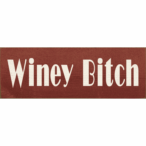 Food & Drink Sign...Winey Bitch