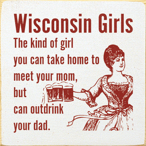 Food & Drink Sign...Wisconsin Girls: The Kind Of Girl You Can Take Home
