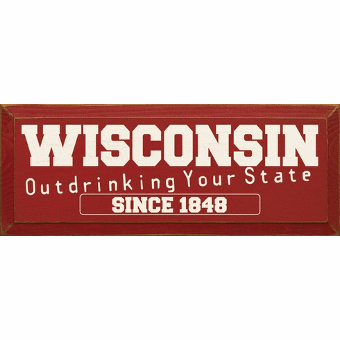 Food & Drink Sign...Wisconsin - Outdrinking Your State Since 1848