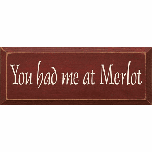 Food & Drink Sign...You Had Me At Merlot