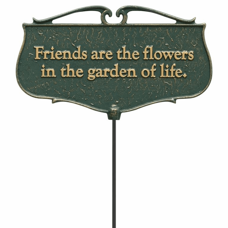 Friends Are The Flowers... - Garden Poem Sign