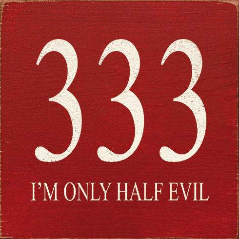 Funny Sign...333 I'm Only Half Evil