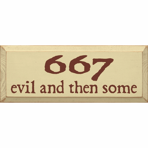 Funny Sign...667 - Evil And Then Some