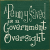 Funny Sign...A Penny Saved Is A Government Oversight