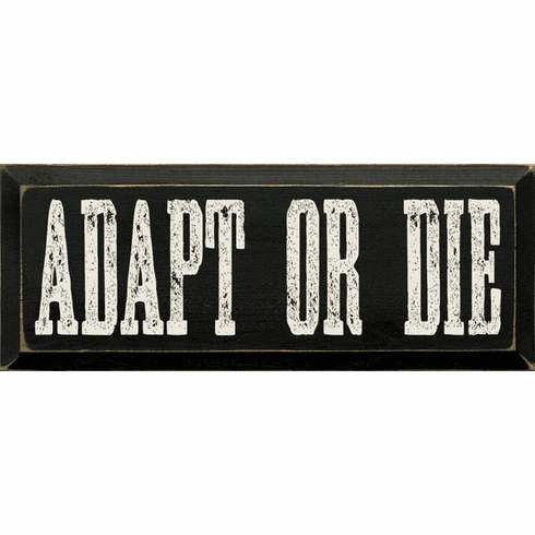 Funny Sign...Adapt Or Die