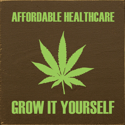 Funny Sign...Affordable Healthcare - Grow It Yourself