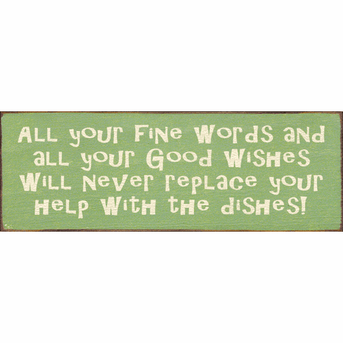 Funny Sign...All Your Fine Words And All Your Good Wishes