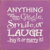 Funny Sign...Anything That Makes You Giggle, Smile, Or Laugh...Buy It Or Marry It