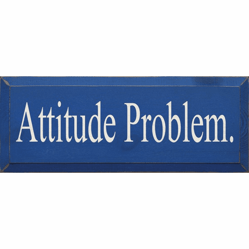 Funny Sign...Attitude Problem