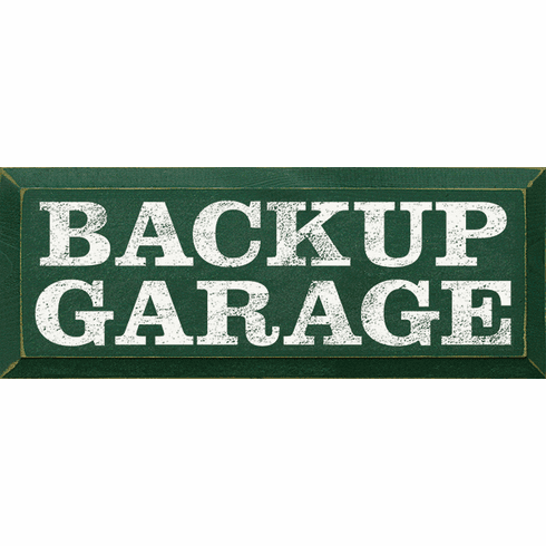 Funny Sign...Backup Garage
