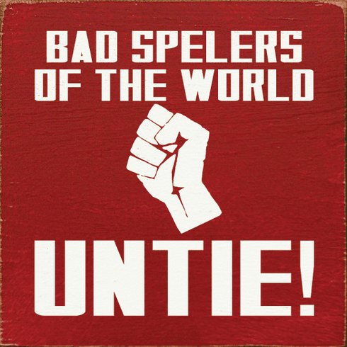 Funny Sign...Bad Spelers Of The World - Untie